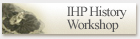 IHP History Workshop
